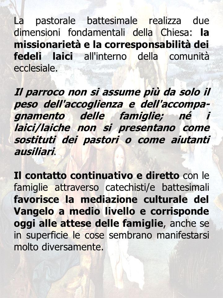 24 La pastorale battesimale realizza due dimensioni fondamentali della Chiesa: la missionarietà e la corresponsabilità dei fedeli laici all'interno de