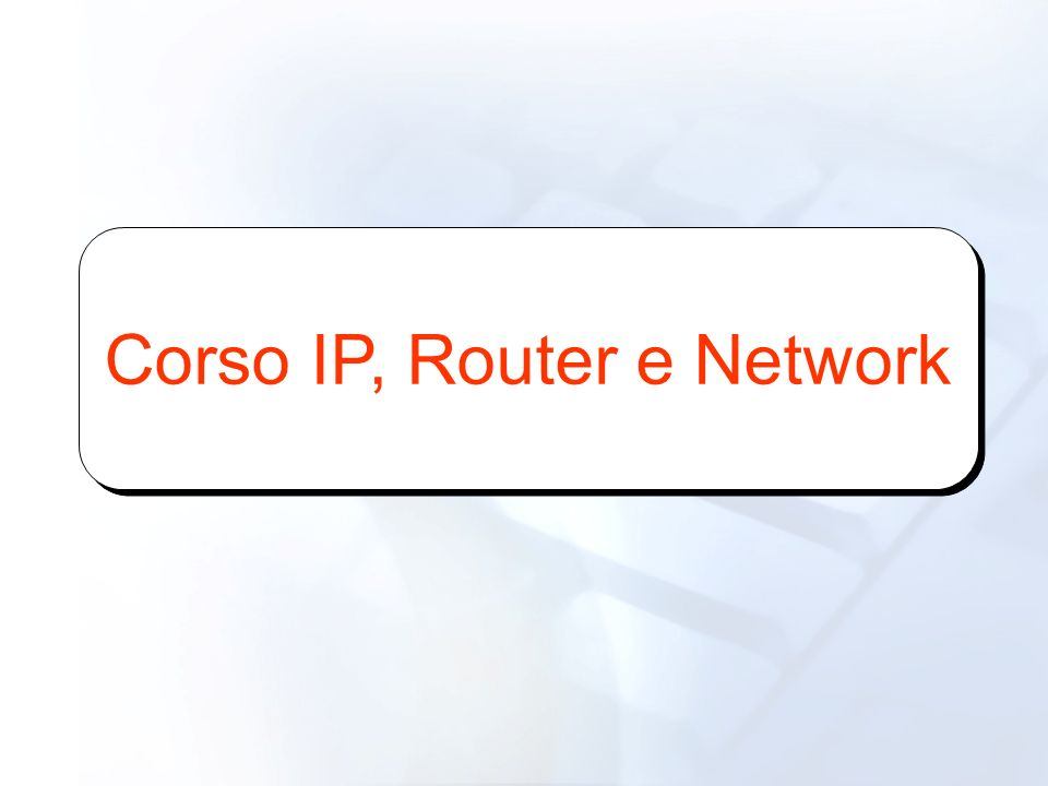 La prima cosa da saper è: Quale indirizzo ha il mio router .