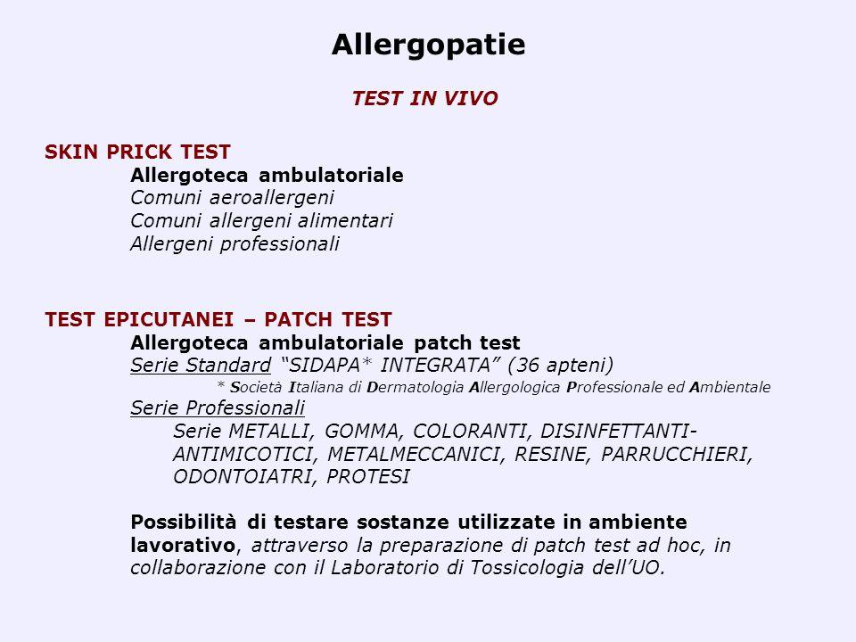 SKIN PRICK TEST Allergoteca ambulatoriale Comuni aeroallergeni Comuni allergeni alimentari Allergeni professionali Allergopatie TEST IN VIVO TEST EPIC