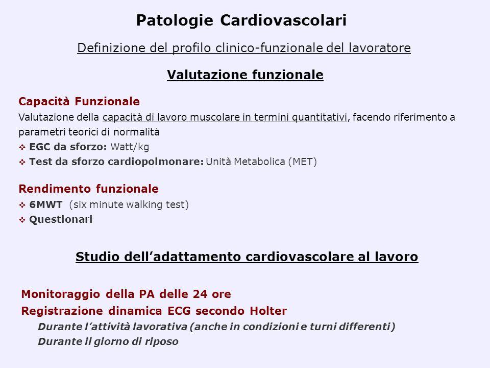 Definizione del profilo clinico-funzionale del lavoratore Valutazione funzionale Patologie Cardiovascolari Capacità Funzionale Valutazione della capac