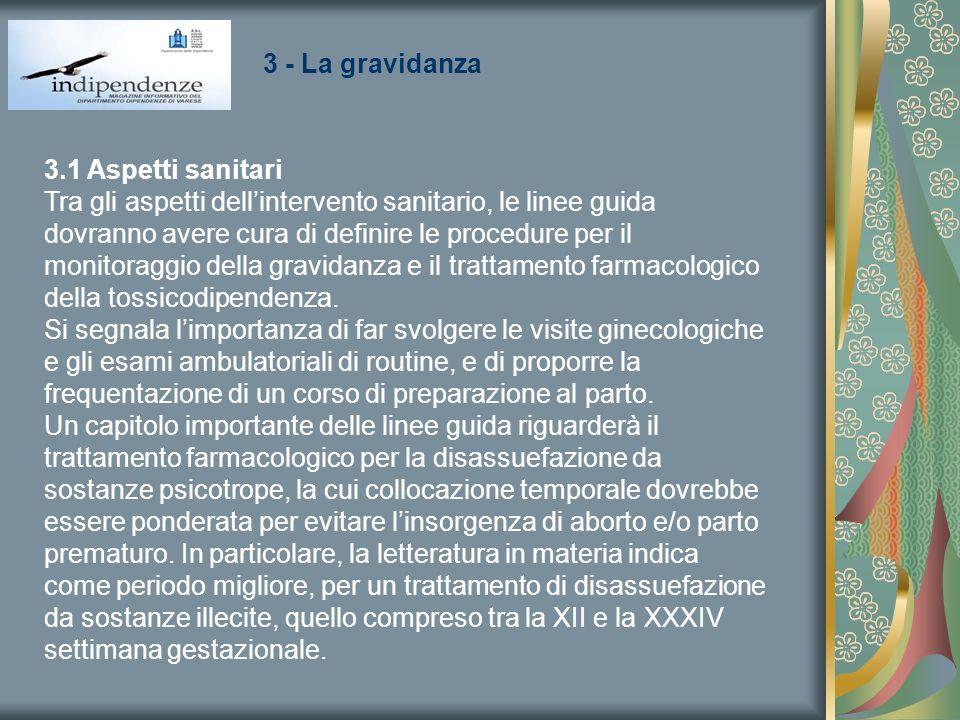 3 - La gravidanza 3.1 Aspetti sanitari Tra gli aspetti dellintervento sanitario, le linee guida dovranno avere cura di definire le procedure per il mo