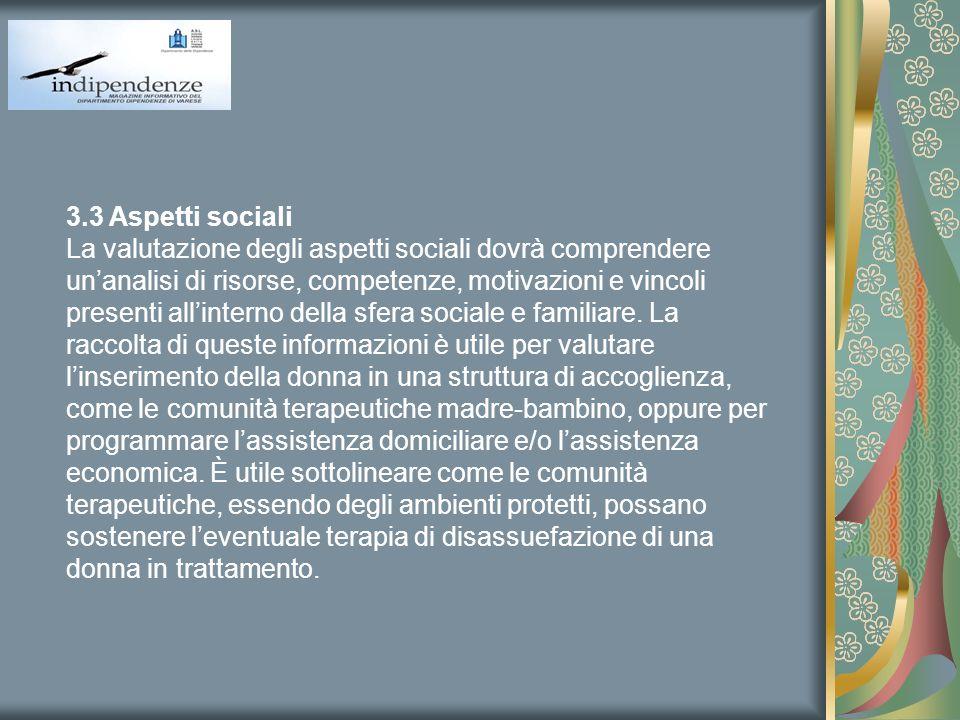 3.3 Aspetti sociali La valutazione degli aspetti sociali dovrà comprendere unanalisi di risorse, competenze, motivazioni e vincoli presenti allinterno
