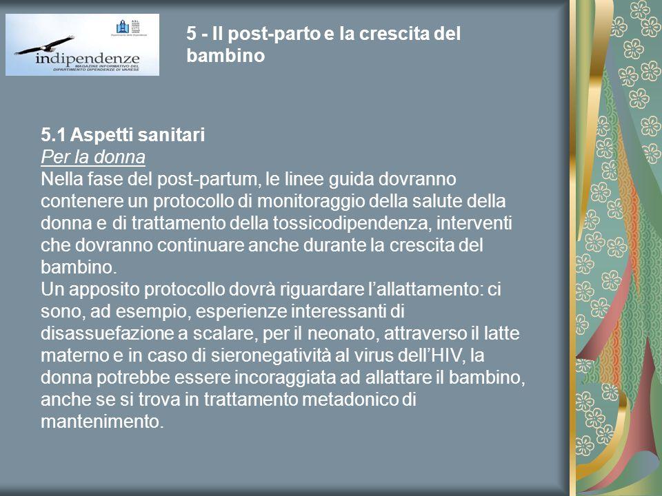 5 - Il post-parto e la crescita del bambino 5.1 Aspetti sanitari Per la donna Nella fase del post-partum, le linee guida dovranno contenere un protoco