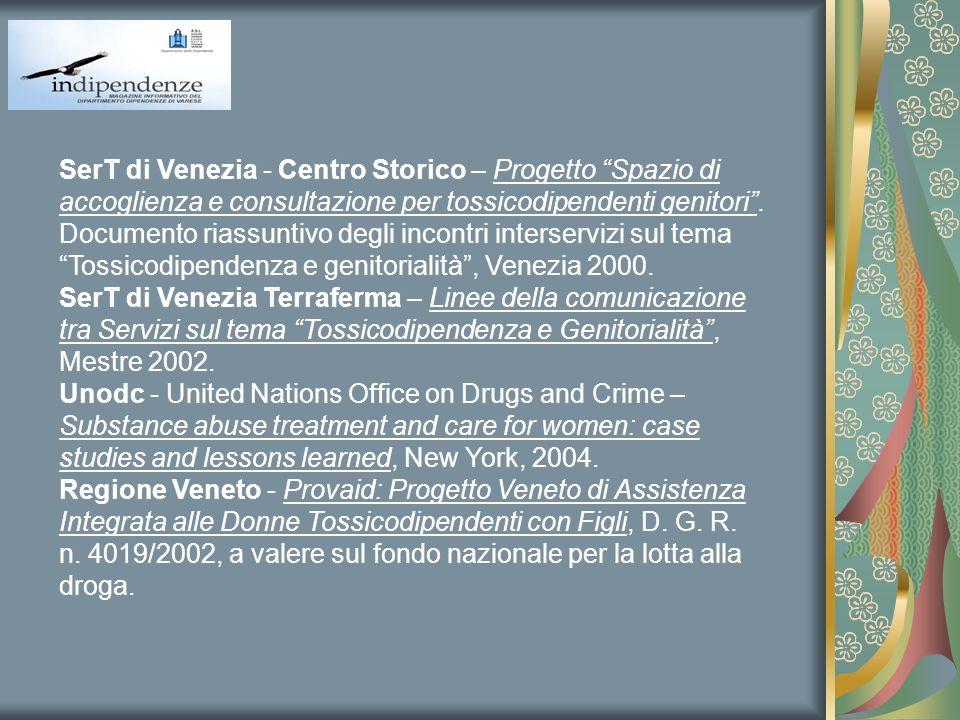 SerT di Venezia - Centro Storico – Progetto Spazio di accoglienza e consultazione per tossicodipendenti genitori. Documento riassuntivo degli incontri