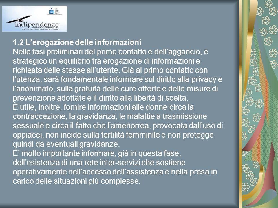 1.2 Lerogazione delle informazioni Nelle fasi preliminari del primo contatto e dellaggancio, è strategico un equilibrio tra erogazione di informazioni