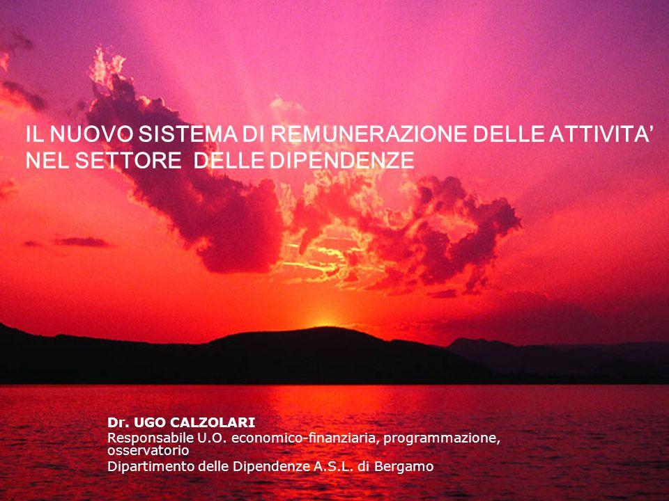 IL NUOVO SISTEMA DI REMUNERAZIONE DELLE ATTIVITA NEL SETTORE DELLE DIPENDENZE Dr.
