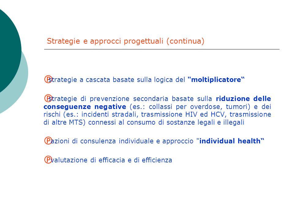 La prevenzione : strategie e approcci progettuali strategia life skill : strategia orientata allo sviluppo di competenze emotive, cognitive, comportam