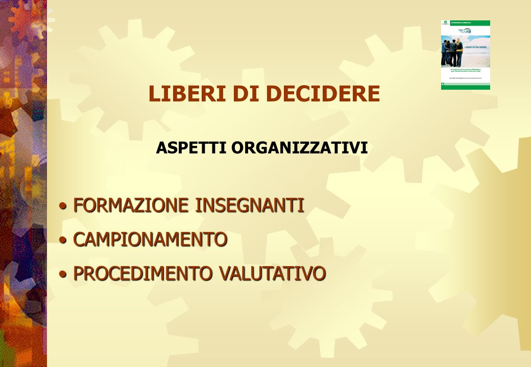 FORMAZIONE INSEGNANTI FORMAZIONE INSEGNANTI CAMPIONAMENTO CAMPIONAMENTO PROCEDIMENTO VALUTATIVO PROCEDIMENTO VALUTATIVO ASPETTI ORGANIZZATIVI LIBERI D