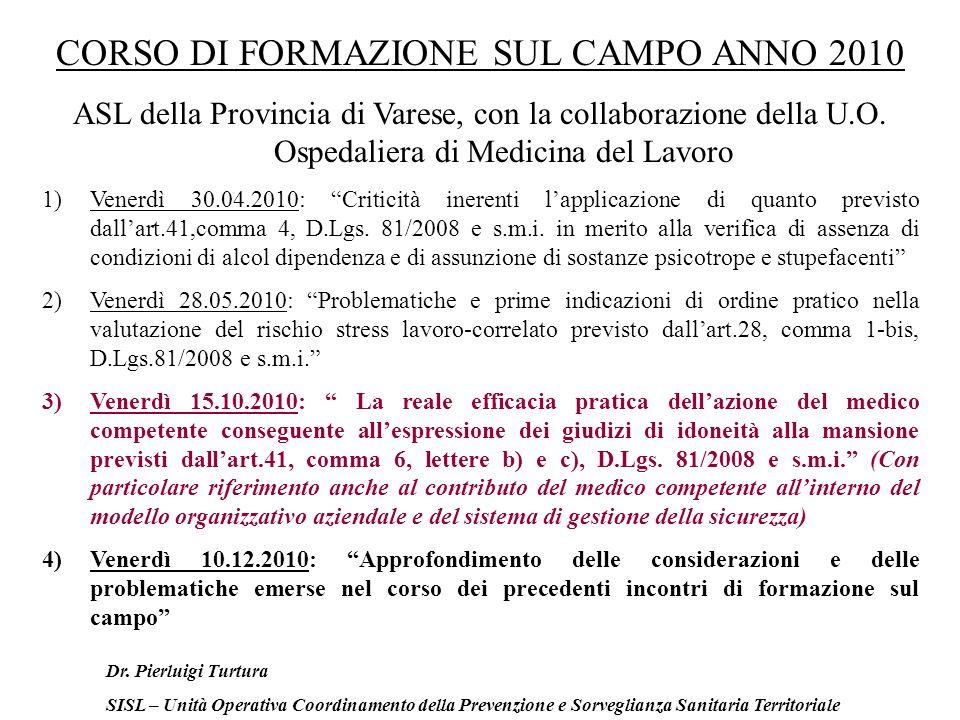 CORSO DI FORMAZIONE SUL CAMPO ANNO 2010 ASL della Provincia di Varese, con la collaborazione della U.O.