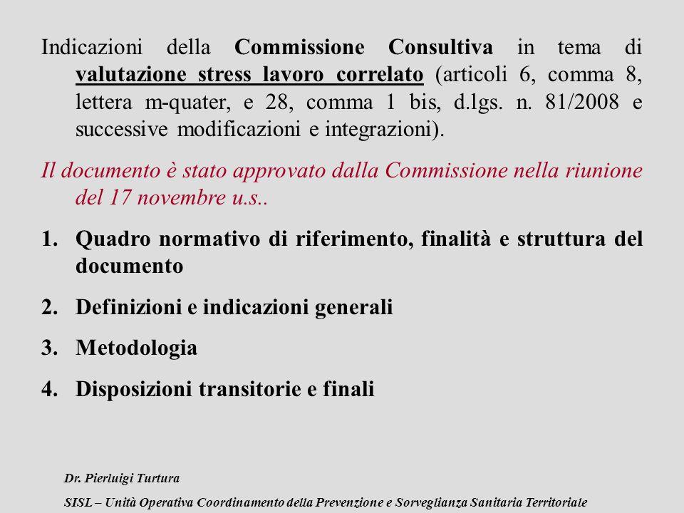 Dr. Pierluigi Turtura SISL – Unità Operativa Coordinamento della Prevenzione e Sorveglianza Sanitaria Territoriale Indicazioni della Commissione Consu