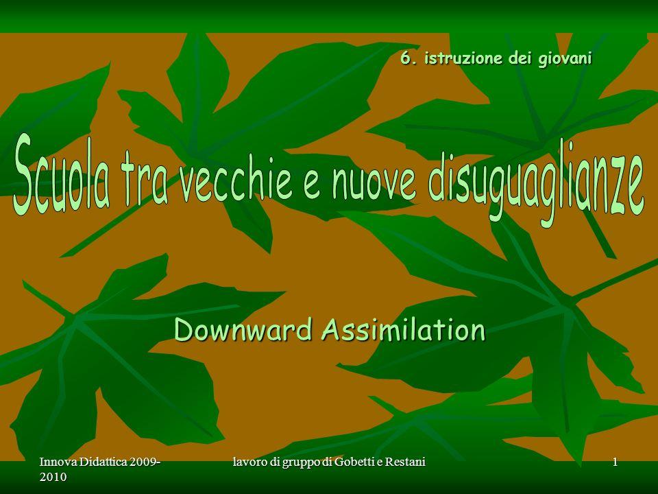 Innova Didattica 2009- 2010 lavoro di gruppo di Gobetti e Restani 1 6.