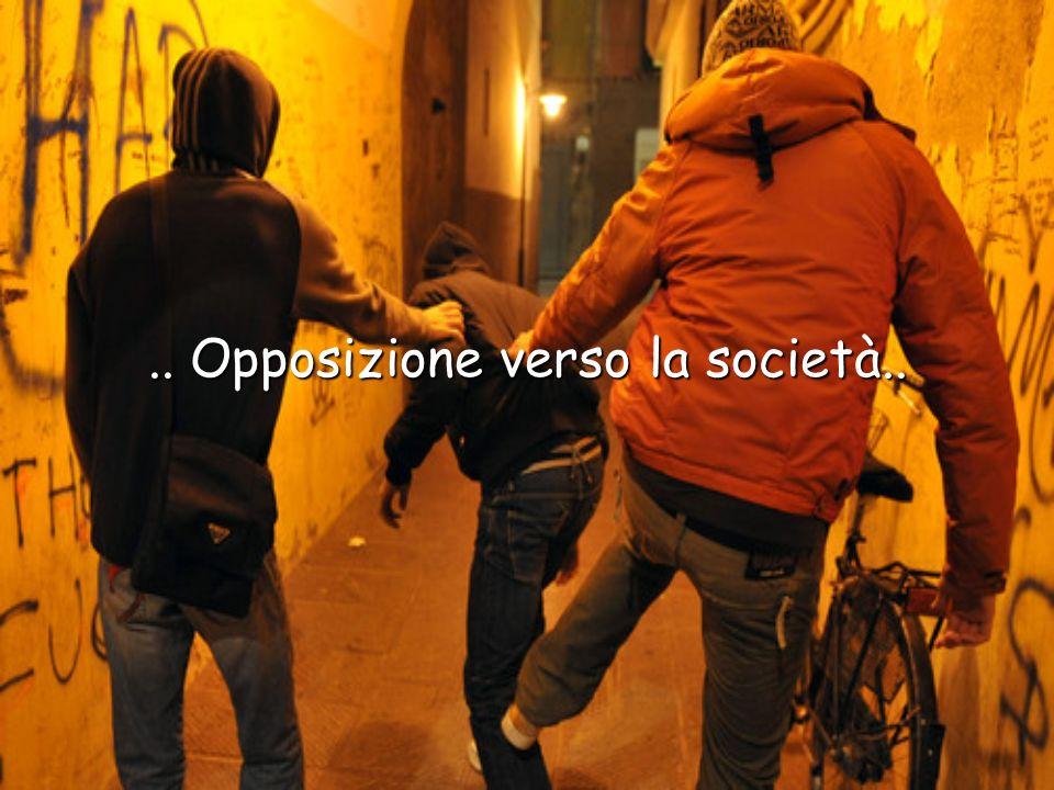 .. Opposizione verso la società..