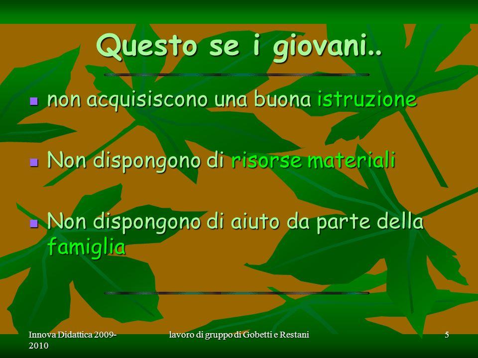 Innova Didattica 2009- 2010 lavoro di gruppo di Gobetti e Restani5 Questo se i giovani..