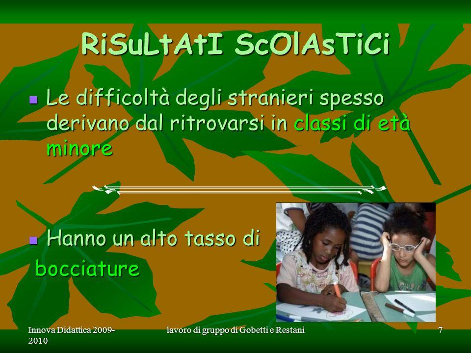 Innova Didattica 2009- 2010 lavoro di gruppo di Gobetti e Restani8 RiTaRdO ScOlAsTiCo DeGlI StUdEnTi StRaNiErI