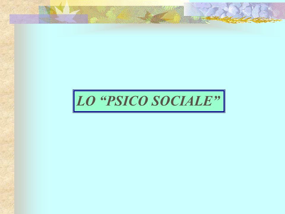 LO PSICO SOCIALE