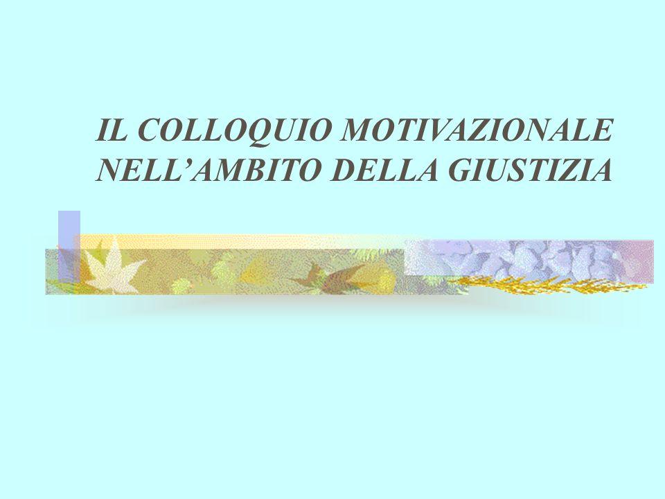 IL COLLOQUIO MOTIVAZIONALE NELLAMBITO DELLA GIUSTIZIA