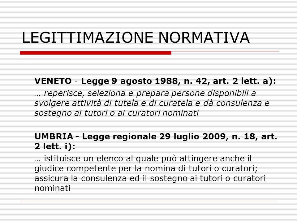 LEGITTIMAZIONE NORMATIVA VENETO - Legge 9 agosto 1988, n. 42, art. 2 lett. a): … reperisce, seleziona e prepara persone disponibili a svolgere attivit
