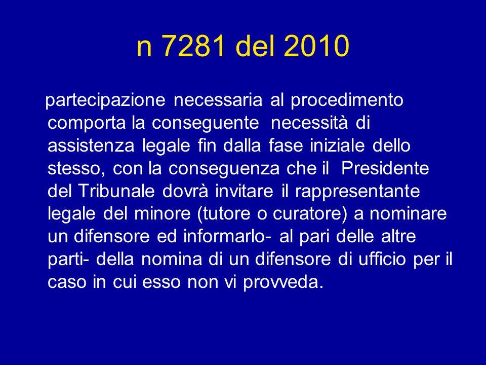 n 7281 del 2010 partecipazione necessaria al procedimento comporta la conseguente necessità di assistenza legale fin dalla fase iniziale dello stesso,