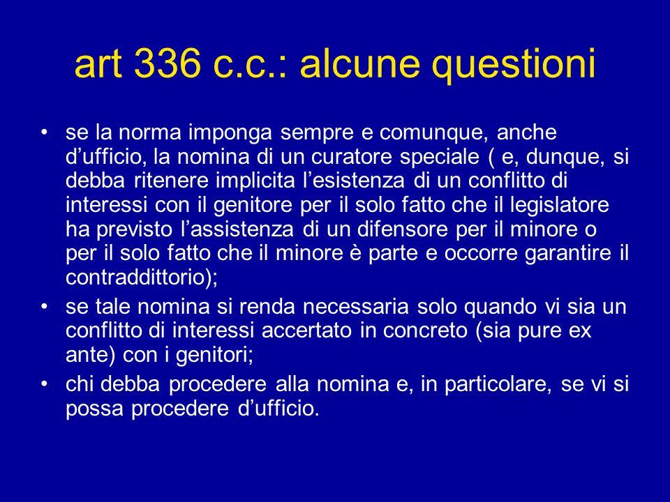 art 336 c.c.: alcune questioni se la norma imponga sempre e comunque, anche dufficio, la nomina di un curatore speciale ( e, dunque, si debba ritenere
