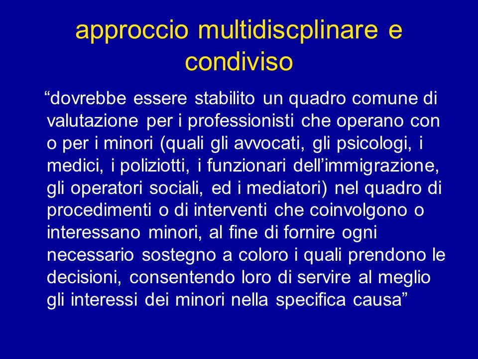 approccio multidiscplinare e condiviso dovrebbe essere stabilito un quadro comune di valutazione per i professionisti che operano con o per i minori (