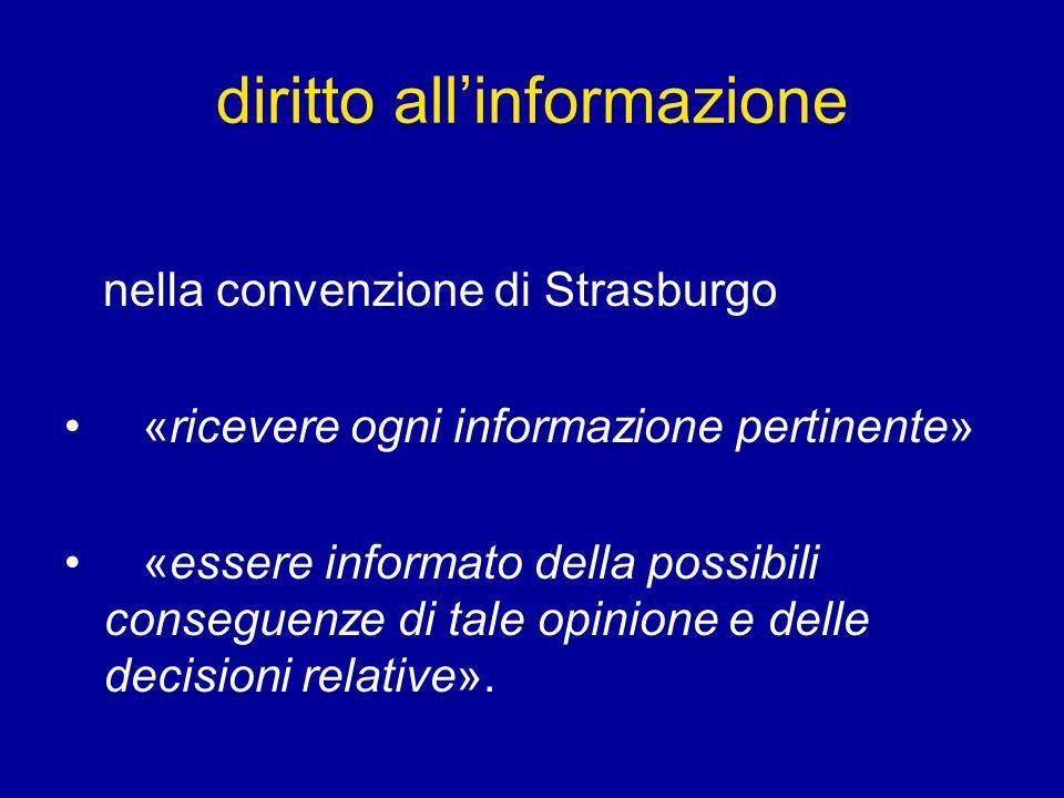 diritto allinformazione nella convenzione di Strasburgo «ricevere ogni informazione pertinente» «essere informato della possibili conseguenze di tale