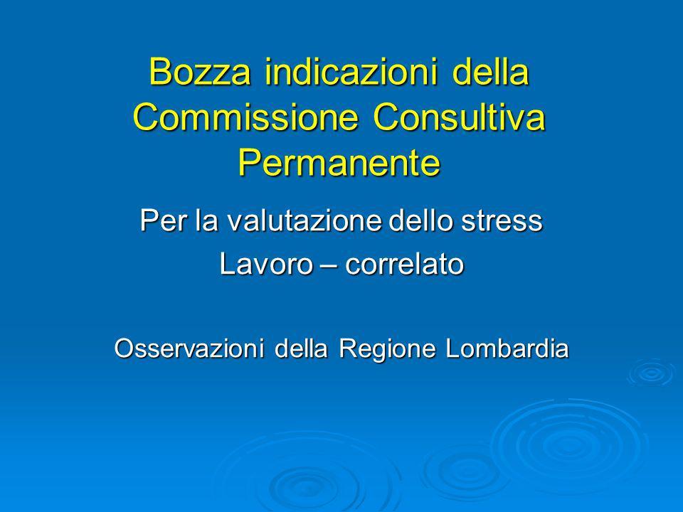 Bozza indicazioni della Commissione Consultiva Permanente Per la valutazione dello stress Lavoro – correlato Osservazioni della Regione Lombardia