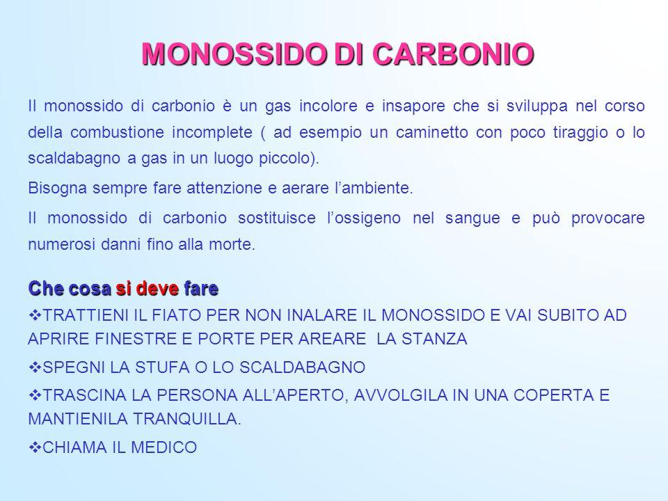 MONOSSIDO DI CARBONIO Il monossido di carbonio è un gas incolore e insapore che si sviluppa nel corso della combustione incomplete ( ad esempio un cam