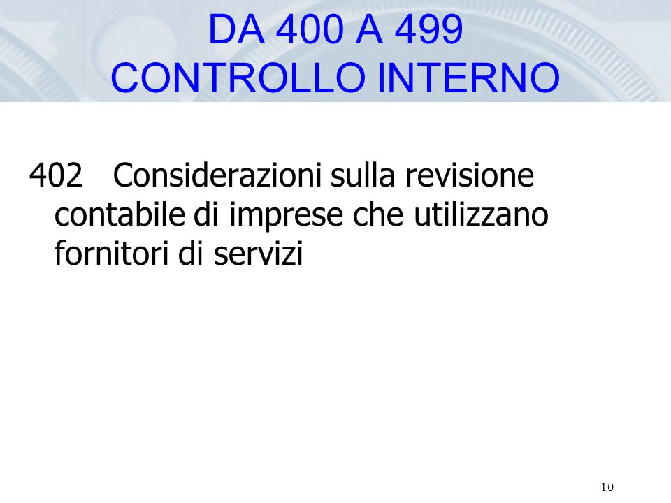 Fare clic per modificare lo stile del titolo dello schema 10 402 Considerazioni sulla revisione contabile di imprese che utilizzano fornitori di servi