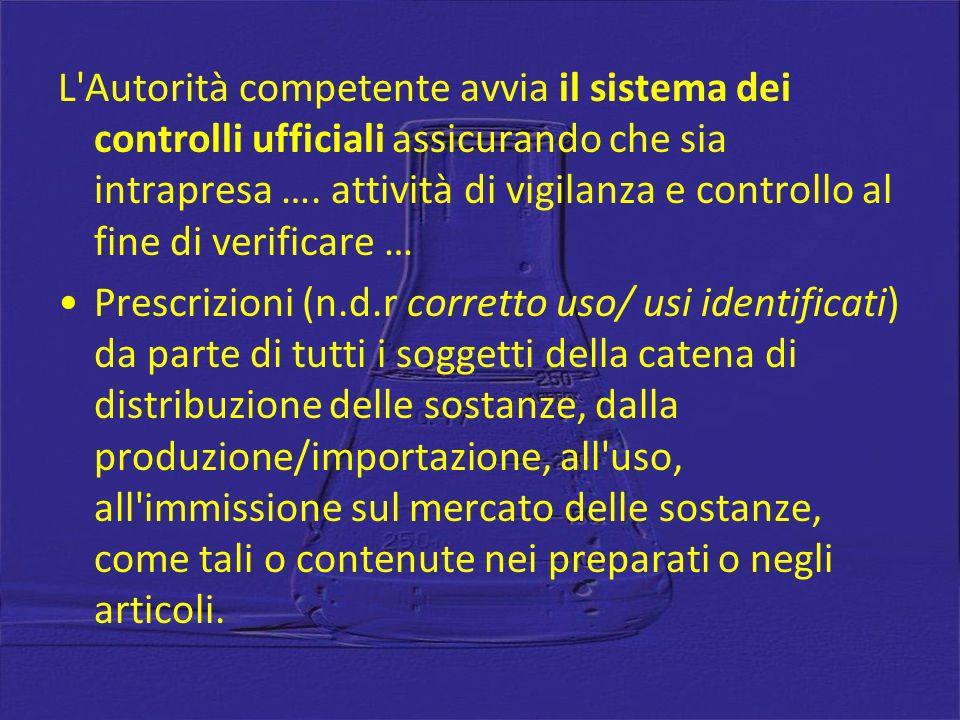 L'Autorità competente avvia il sistema dei controlli ufficiali assicurando che sia intrapresa …. attività di vigilanza e controllo al fine di verifica