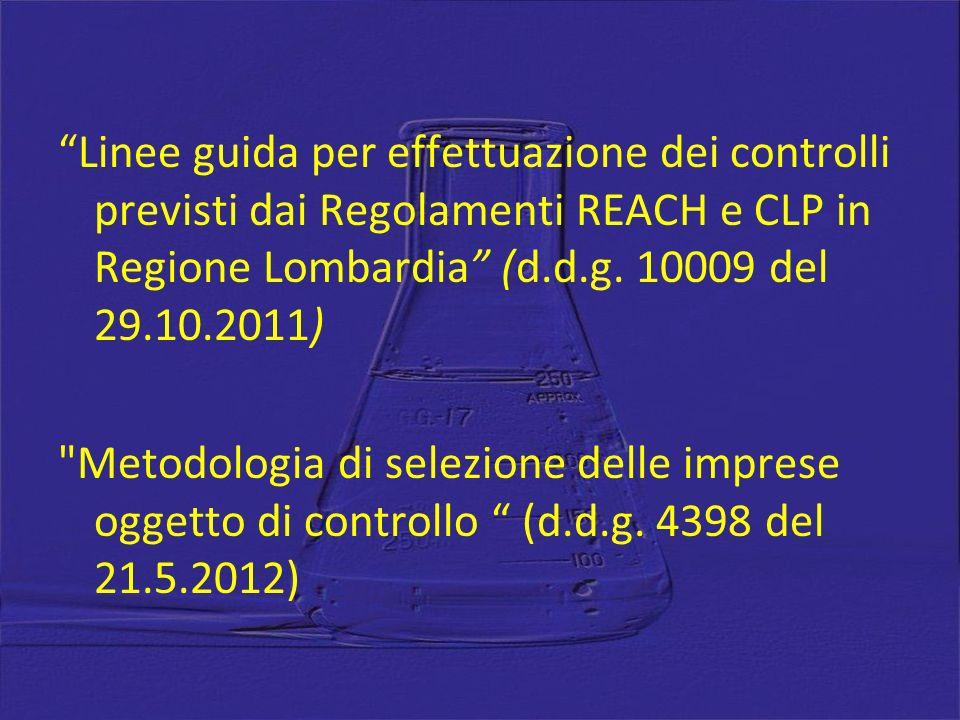 Linee guida per effettuazione dei controlli previsti dai Regolamenti REACH e CLP in Regione Lombardia (d.d.g. 10009 del 29.10.2011)