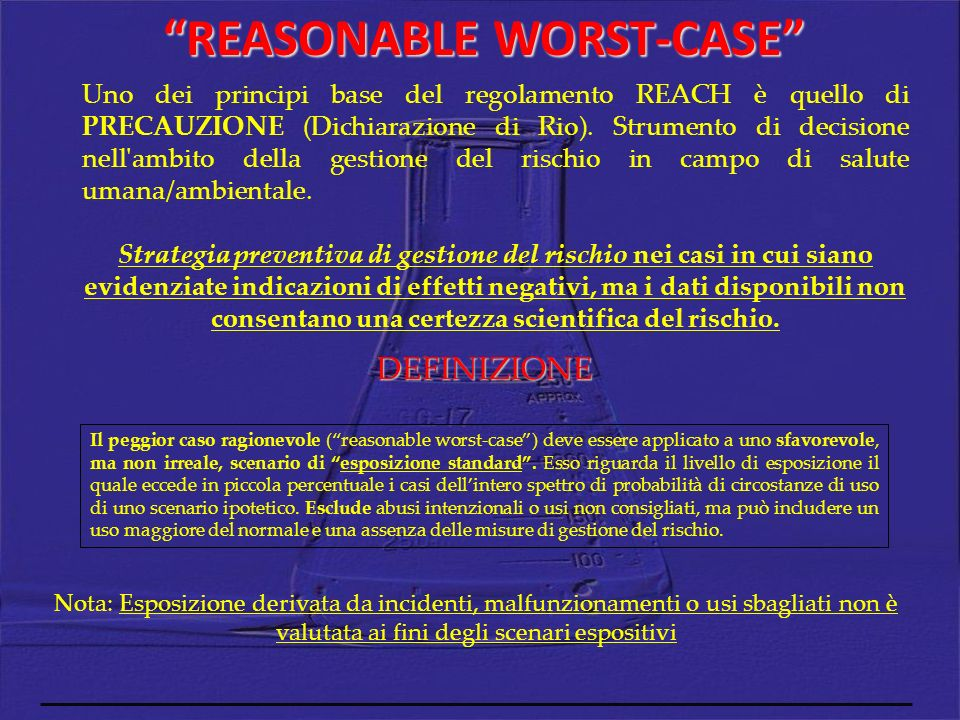 Uno dei principi base del regolamento REACH è quello di PRECAUZIONE (Dichiarazione di Rio). Strumento di decisione nell'ambito della gestione del risc