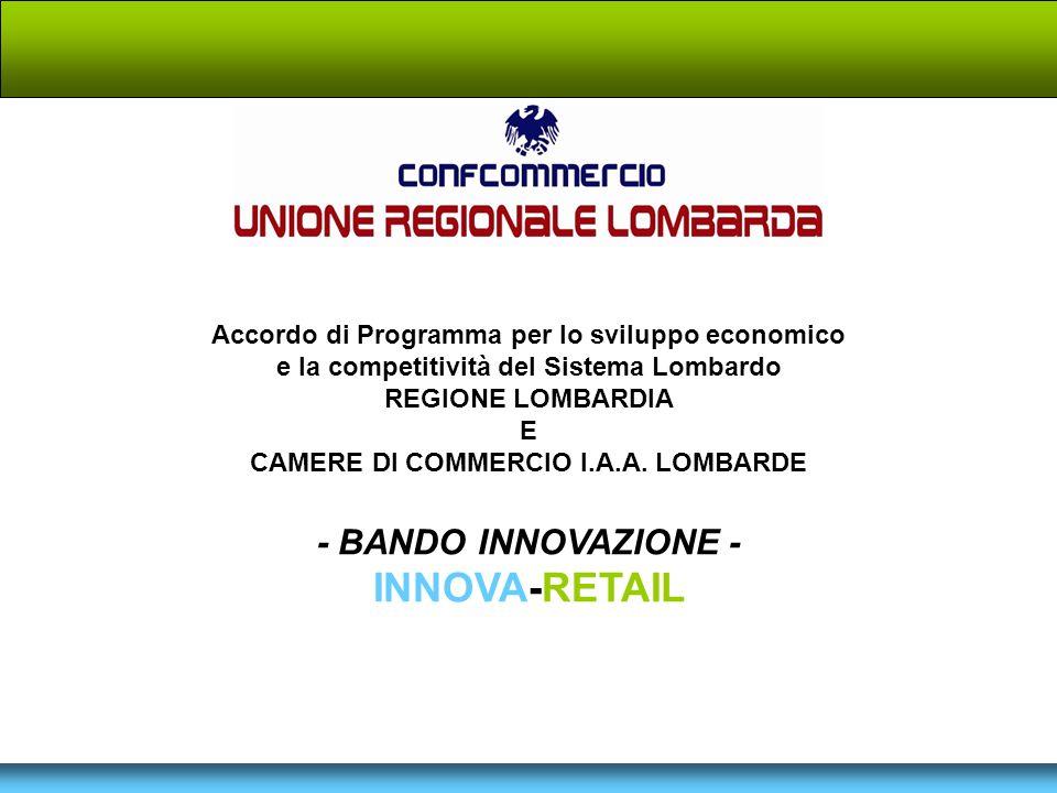 Accordo di Programma per lo sviluppo economico e la competitività del Sistema Lombardo REGIONE LOMBARDIA E CAMERE DI COMMERCIO I.A.A. LOMBARDE - BANDO