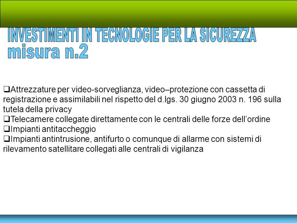 Attrezzature per video-sorveglianza, video–protezione con cassetta di registrazione e assimilabili nel rispetto del d.lgs. 30 giugno 2003 n. 196 sulla
