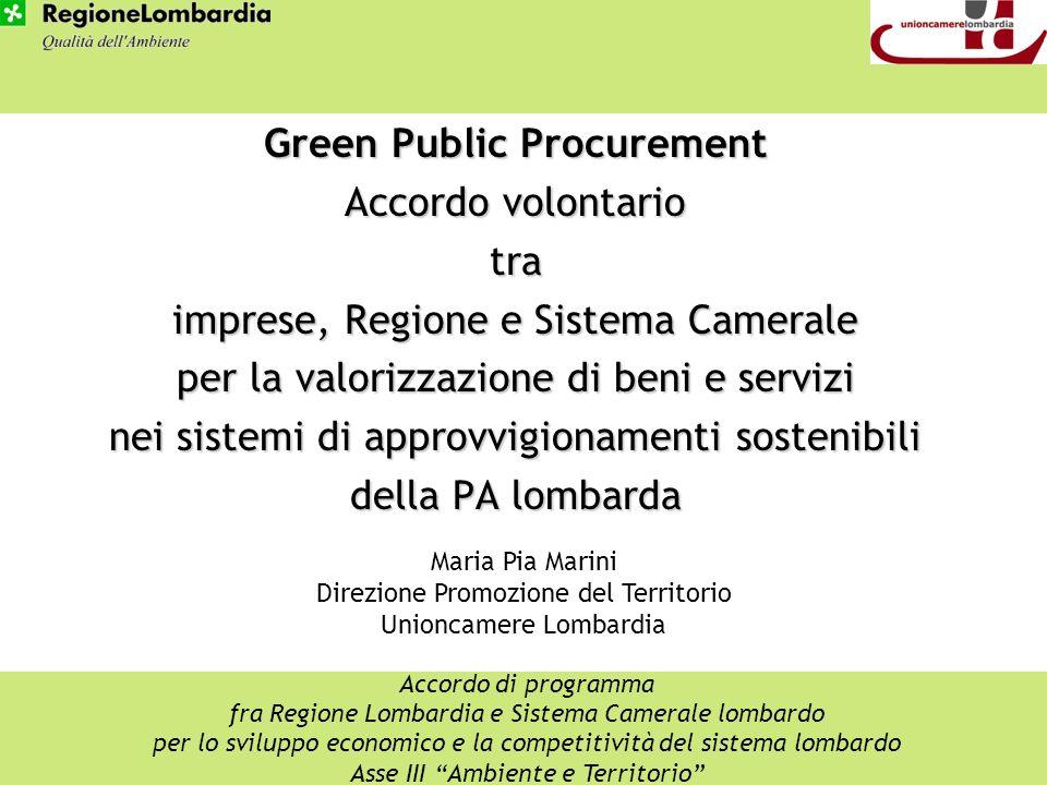 Green Public Procurement Accordo volontario tra imprese, Regione e Sistema Camerale per la valorizzazione di beni e servizi nei sistemi di approvvigio