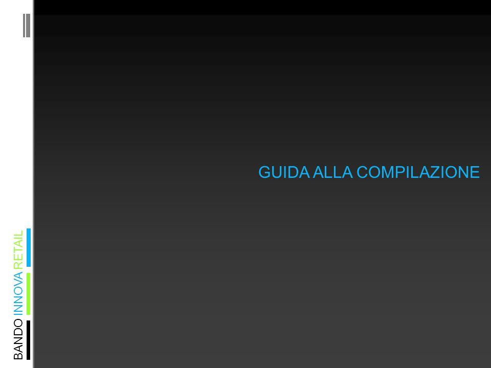 BANDO INNOVA RETAIL GUIDA ALLA COMPILAZIONE