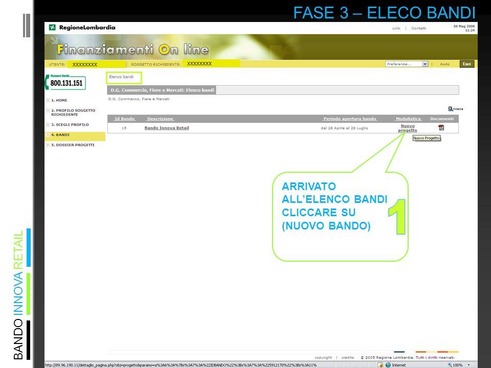 BANDO INNOVA RETAIL FASE 3 – ELECO BANDI xxxxxxxx ARRIVATO ALLELENCO BANDI CLICCARE SU (NUOVO BANDO)