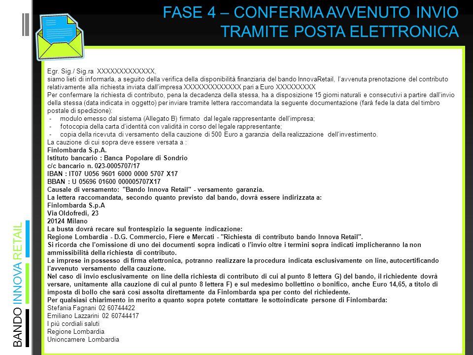 BANDO INNOVA RETAIL FASE 4 – CONFERMA AVVENUTO INVIO TRAMITE POSTA ELETTRONICA Egr.