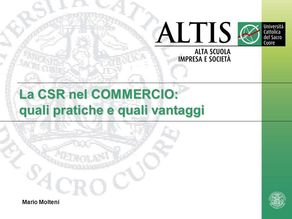 Mario.Molteni@unicatt.it1 La CSR nel COMMERCIO: quali pratiche e quali vantaggi Mario Molteni