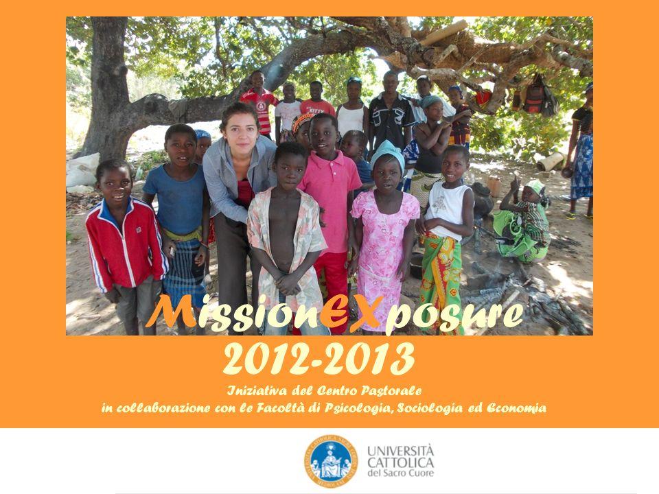 MissionEXposure 2012-2013 Iniziativa del Centro Pastorale in collaborazione con le Facoltà di Psicologia, Sociologia ed Economia