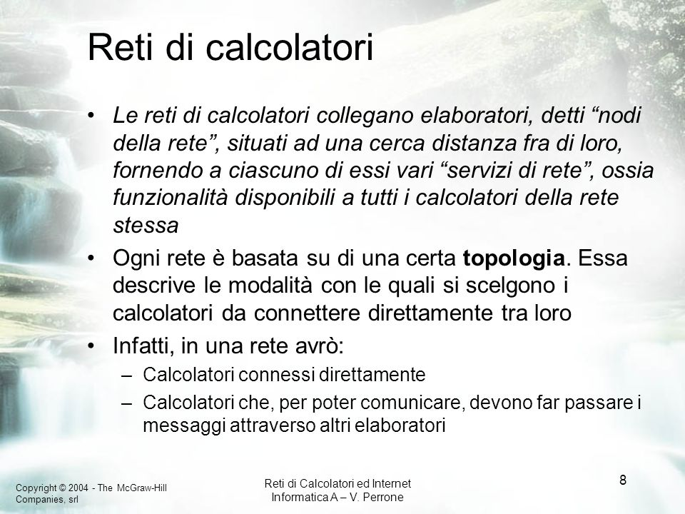 Copyright © 2004 - The McGraw-Hill Companies, srl Reti di Calcolatori ed Internet Informatica A – V.