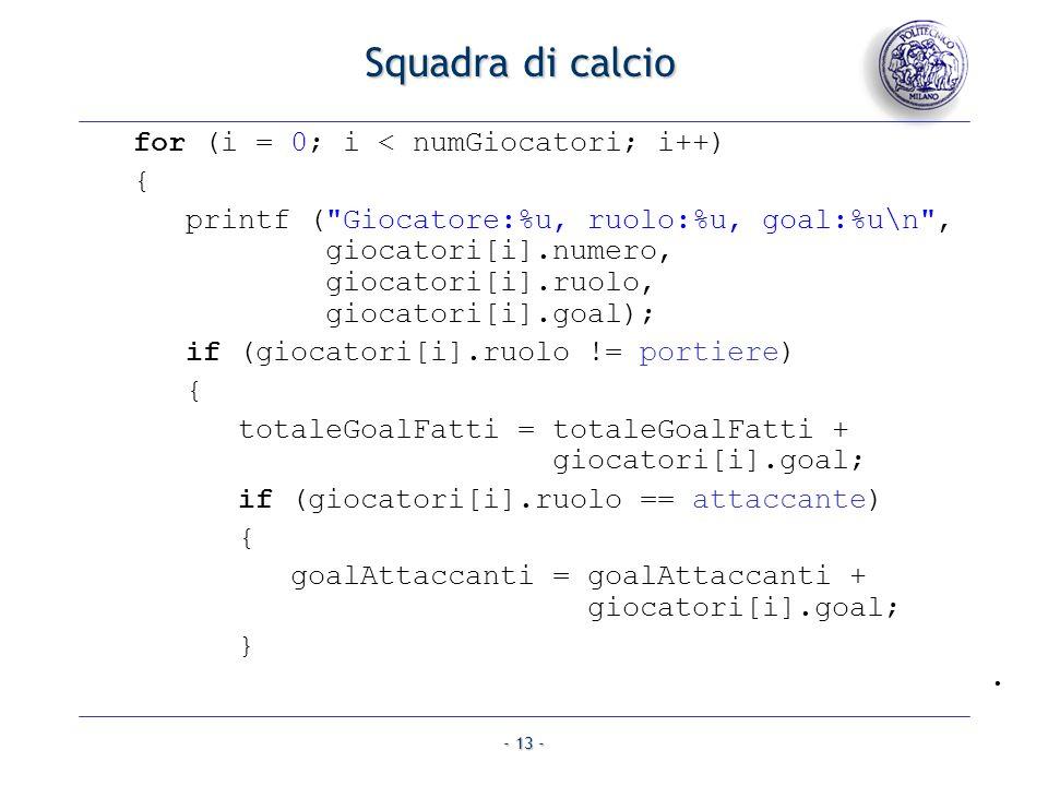 - 13 - for (i = 0; i < numGiocatori; i++) { printf (