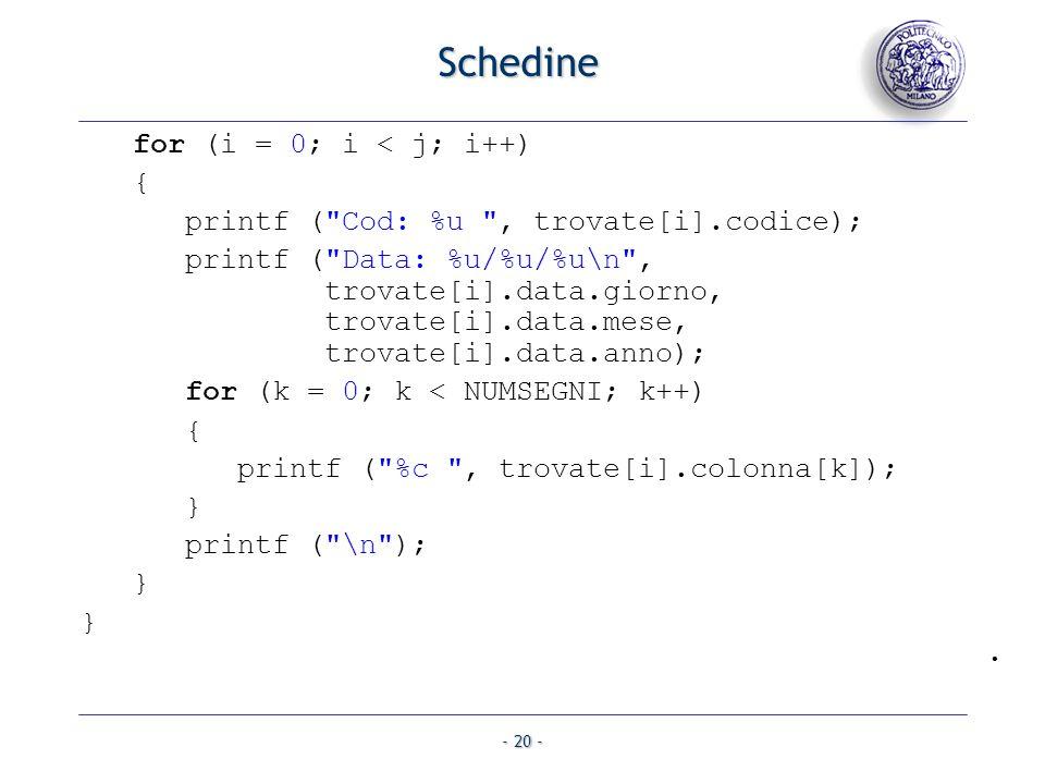 - 20 - Schedine for (i = 0; i < j; i++) { printf (