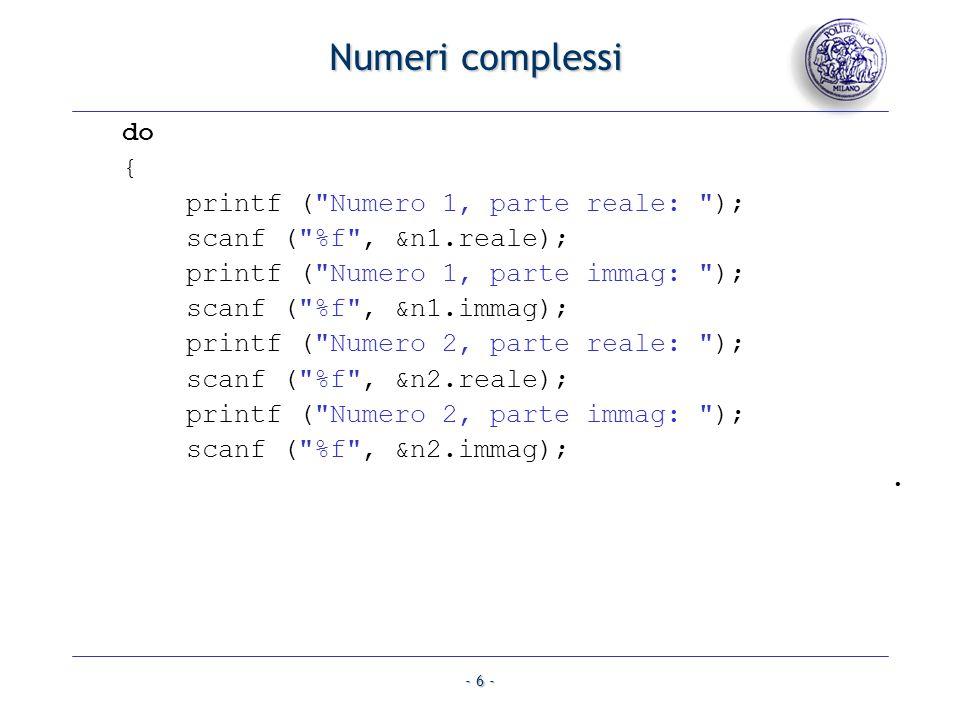 - 6 - Numeri complessi do { printf (