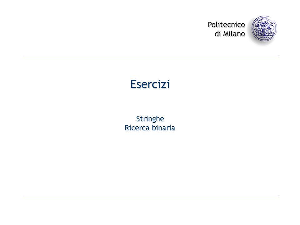 Politecnico di Milano Esercizi Stringhe Ricerca binaria