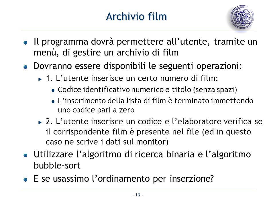 - 13 - Archivio film Il programma dovrà permettere allutente, tramite un menù, di gestire un archivio di film Dovranno essere disponibili le seguenti