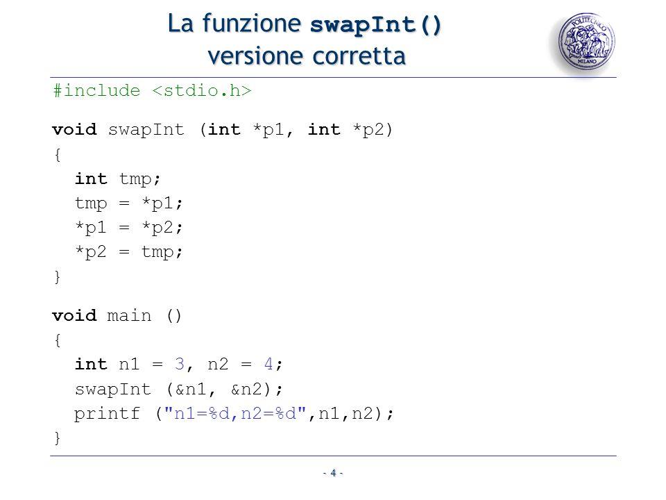 - 15 - Parametri array Sfrutta le caratteristiche di puntatori e array Definizione: void funzione (float *v1, char *v2) { v1[3] = 1.125; /* v1 come array */ v2[15] = z ; /* v2 come array */ } Chiamata: float a[10]; char b[20]; funzione (a, b); /*senza & perché nome è puntatore*/ Definizione equivalente: void funzione (float v1[], char v2[]) Passaggio per indirizzo!