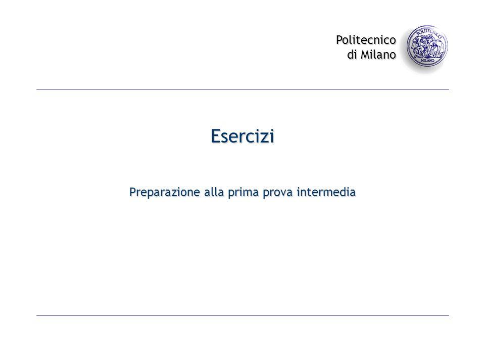 Politecnico di Milano Esercizi Preparazione alla prima prova intermedia