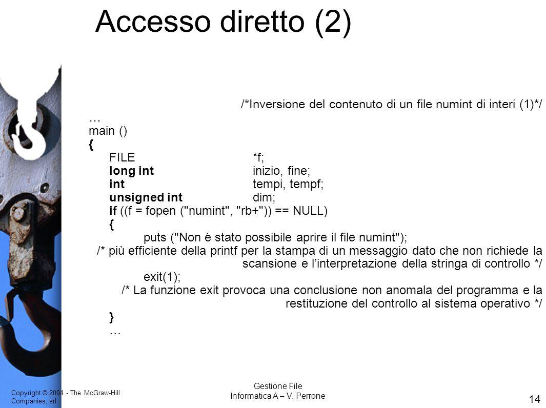 Copyright © 2004 - The McGraw-Hill Companies, srl 14 Gestione File Informatica A – V.