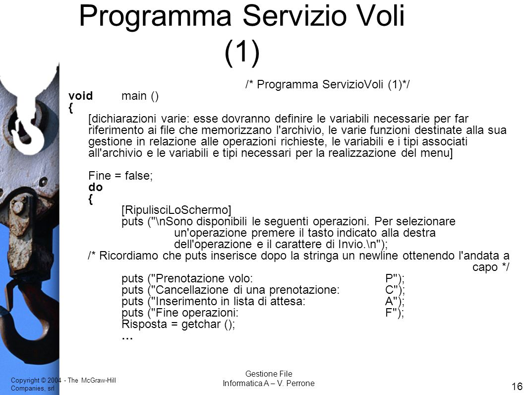 Copyright © 2004 - The McGraw-Hill Companies, srl 16 Gestione File Informatica A – V.