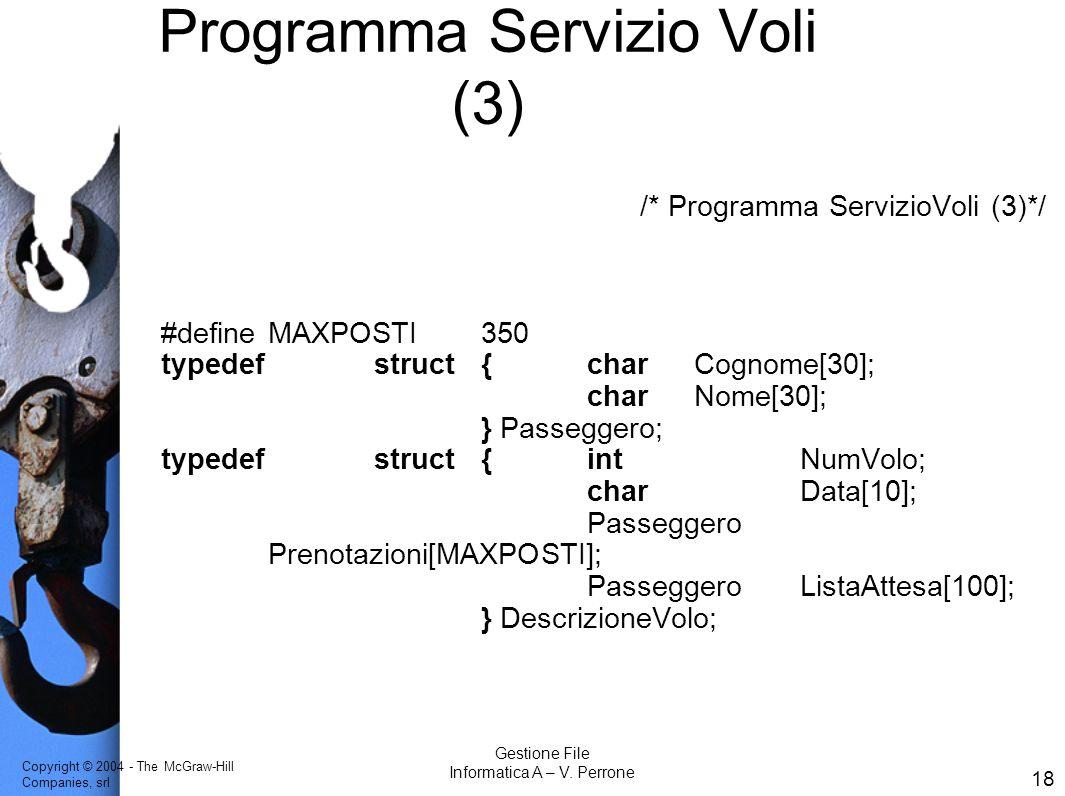 Copyright © 2004 - The McGraw-Hill Companies, srl 18 Gestione File Informatica A – V.